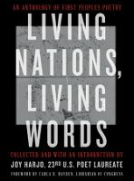 Living Nations, Living Words: An Anthology of First Peoples Poetry (Paperback)