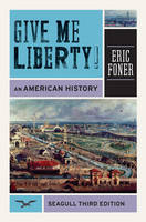 Give Me Liberty: One-Volume: An American History (Paperback)