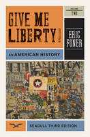 Give Me Liberty! - an American History: v. 2 (Paperback)