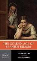 The Golden Age of Spanish Drama - Norton Critical Editions (Paperback)