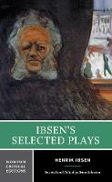 Ibsen's Selected Plays - Norton Critical Editions (Paperback)