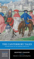 The Canterbury Tales: Fifteen Tales and the General Prologue - Norton Critical Editions (Paperback)