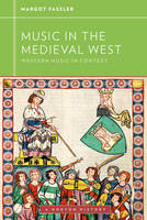 Music in the Medieval West - Western Music in Context: A Norton History (Paperback)