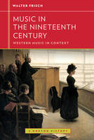 Music in the Nineteenth Century - Western Music in Context: A Norton History (Paperback)