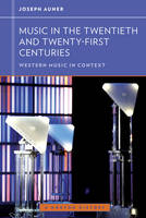 Music in the Twentieth and Twenty-First Centuries - Western Music in Context: A Norton History (Paperback)