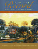 For the Record: From First Contact Through Reconstruction v. 1: A Documentary History of America (Paperback)
