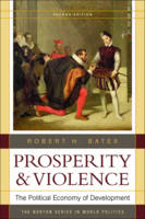 Prosperity & Violence: The Political Economy of Development (Paperback)