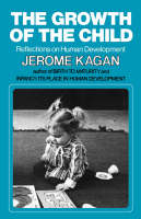 The Growth of the Child: Reflections on Human Development (Paperback)