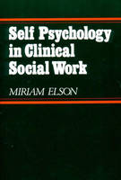 Self Psychology in Clinical Social Work (Paperback)