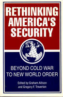 Rethinking America's Security: Beyond Cold War to New World Order (Paperback)