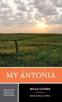 My Antonia - Norton Critical Editions (Paperback)