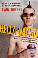 Hella Nation: Looking for Happy Meals in Kandahar, Rocking the Side Pipe, Wignut's War Against the GAP, and Other Adventures with... (Hardback)