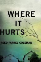 Where It Hurts: A Novel (Hardback)