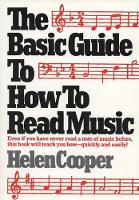 The Basic Guide to How to Read Music: Even If You Have Never Read a Note of Music Before, This Book Will Teach You How - Quickly and Easily (Paperback)