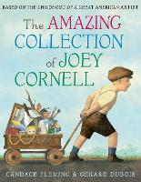 Amazing Collection of Joey Cornell: Based on the Childhood of a Great American Artist (Hardback)