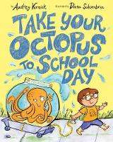 Take Your Octopus to School Day (Hardback)
