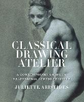 Classical Drawing Atelier (Export Edition): A Contemporary Guide to Traditional Studio Practice (Paperback)