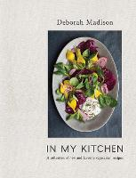 In My Kitchen: A Collection of New and Favorite Vegetarian Recipes [A Cookbook] (Hardback)