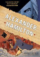 Alexander Hamilton: The Graphic History of an American Founding Father (Paperback)