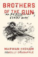 Brothers of the Gun: A Memoir of the Syrian War (Hardback)