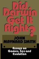 Did Darwin Get It Right?: Essays on Games, Sex and Evolution (Paperback)