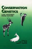 Conservation Genetics: Case Histories from Nature (Hardback)