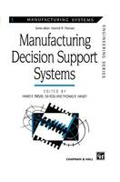 Manufacturing Decision Support Systems - Manufacturing Systems Engineering Series 1 (Hardback)