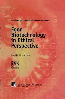 Food Biotechnology in Ethical Perspective (Hardback)