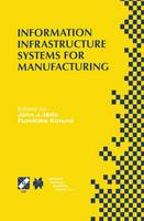 Information Infrastructure Systems for Manufacturing II: IFIP TC5 WG5.3/5.7 Third International Working Conference on the Design of Information Infrastructure Systems for Manufacturing (DIISM'98) May 18-20, 1998, Fort Worth, Texas - IFIP Advances in Information and Communication Technology 16 (Hardback)