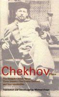 """Chekhov Plays: """"The Seagull"""", """"Uncle Vanya"""", """"Three Sisters"""" and """"The Cherry Orchard"""""""