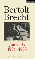 Bertolt Brecht Journals, 1934-55 - Diaries, Letters and Essays (Hardback)