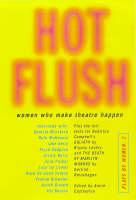 Plays by Women: Hot Flush: Women Who Make Theatre Happen v.11 (Paperback)