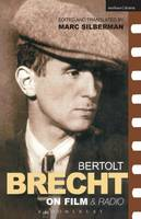 Brecht on Film and Radio - Diaries, Letters and Essays (Paperback)