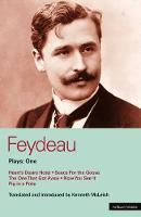"""Feydeau Plays: """"Heart's Desire Hotel""""; """"Sauce for the Goose""""; """"The One That Got Away""""; """"Now You See it""""; """"Pig in a Poke"""" v.1 - World Classics (Paperback)"""