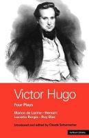 "Victor Hugo: ""Hernani"",""Marion De Lorme"",""Lucrece Borgia"",""Ruy Blas"": Four Plays - World Classics (Paperback)"