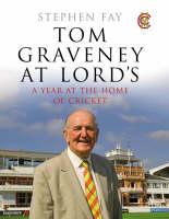 Tom Graveney at Lords: An Account of Tom Graveney's Year as President of MCC (Hardback)