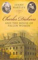 Charles Dickens and the House of Fallen Women (Paperback)