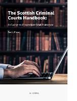 Scottish Criminal Courts Handbook: A Guide to Procedure and Evidence (Hardback)
