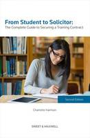 From Student to Solicitor: The Complete Guide to Securing a Training Contract (Paperback)