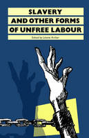 Slavery: And Other Forms of Unfree Labour (Paperback)