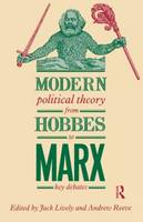 Modern Political Theory from Hobbes to Marx: Key Debates (Paperback)