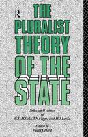 The Pluralist Theory of the State: Selected Writings of G.D.H. Cole, J.N. Figgis and H.J. Laski (Paperback)