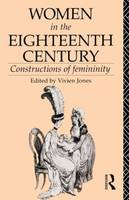 Women in the Eighteenth Century: Constructions of Femininity - World and Word (Paperback)