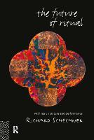 The Future of Ritual: Writings on Culture and Performance (Hardback)