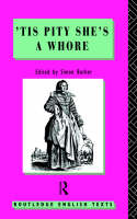'Tis Pity She's A Whore: John Ford - Routledge English Texts (Paperback)