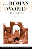 The Roman World, 44 BC-AD 180 - The Routledge History of the Ancient World (Paperback)