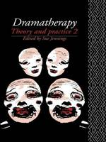 Dramatherapy: Theory and Practice 2 (Hardback)