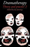 Dramatherapy: Theory and Practice 2 (Paperback)