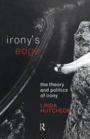 Irony's Edge: The Theory and Politics of Irony (Paperback)
