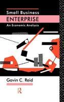 Small Business Enterprise: An Economic Analysis (Hardback)